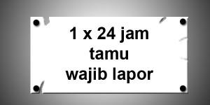 1×24 Jam Tamu Wajib Lapor